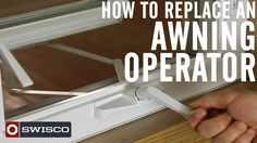 How to Replace an Awning Operator | SWISCO.com