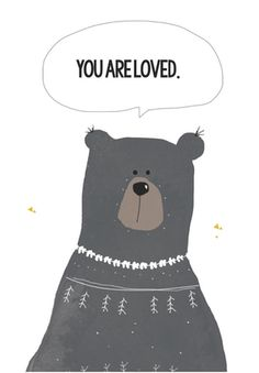 #Bear You are loved