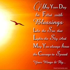 May your day be filled with blessings like the sun that lights the sky