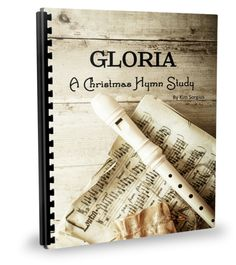 Gloria: A Christmas Hymn Study. 92-pages of history, scripture and fun! Perfect for your December homeschool plans!