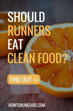 Runners need to fuel properly to perform their best. Find out what clean food is and why it's great for runners. #running #healthyeating #cleaneating