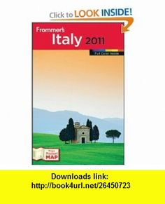 Frommers Italy 2011 (Frommers Color Complete) (9780470615379) Darwin Porter, Danforth Prince , ISBN-10: 0470615370  , ISBN-13: 978-0470615379 ,  , tutorials , pdf , ebook , torrent , downloads , rapidshare , filesonic , hotfile , megaupload , fileserve