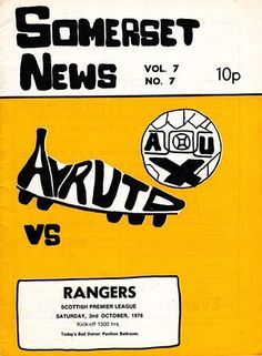 Ayr United v Rangers (1976). If you're wondering why Ayr United's programme is called Somerset News, then your knowledge of third-tier Scottish football needs work. Unlike the fanziney artwork for this 1976 programme.