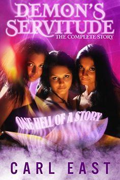 Demon's Servitude the Complete Story by Carl East, http://www.amazon.com/dp/B00WKUZQ9I/ref=cm_sw_r_pi_dp_av8ovb00BKRYY
