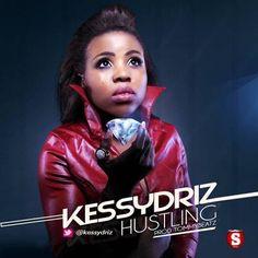 Kessy Driz – Hustling [Audio   Video Download] -> http://naijabambam.com/kessy-driz-hustling-audio-video-download/