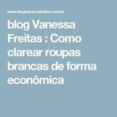 blog Vanessa Freitas : Como clarear roupas brancas de forma econômica