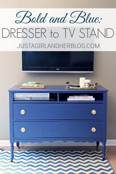 Bold and Blue: A Dresser to TV Stand Transformation - Just a Girl and Her Blog