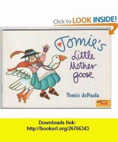 tomies little mother goose tomie depaola ,   ,  , ASIN: B000KELJ7Y , tutorials , pdf , ebook , torrent , downloads , rapidshare , filesonic , hotfile , megaupload , fileserve