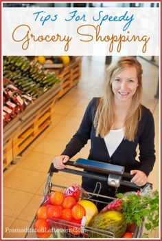 Tips to speedy grocery shopping - save time while saving money!