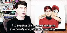 Two of the best things in the world combined... Dan and Phil and Twenty One Pilots