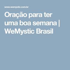 Oração para ter uma boa semana | WeMystic Brasil