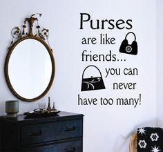Vinyl Wall Lettering Quotes Purses are Like Friends. Inspirational Wall Decals, Vinyl Wall Quotes, Inspirational Quotes, Bag Quotes, Shopping Quotes, Thirty One Gifts, 31 Gifts, Purses For Sale, Purse Sale