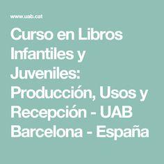 Curso en Libros Infantiles y Juveniles: Producción, Usos y Recepción - UAB Barcelona - España Barcelona Spain, Libros