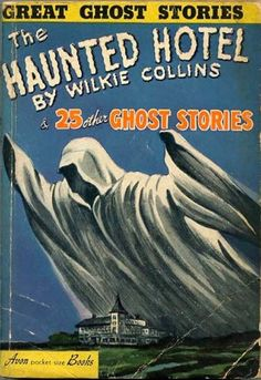 The Haunted Hotel by Wilkie Collins and 25 Other Ghost Stories-small Horror Books, Horror Comics, Horror Art, Halloween Books, Halloween Horror, Happy Halloween, Halloween Signs, Creepy Halloween, Vintage Horror
