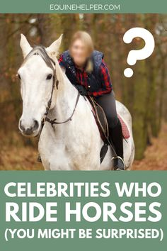 Did you know that these celebrities ride horses?! We didn't either! Check out our list of the top celebrities who ride horses.