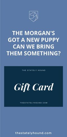 Yes! Your neighbours (the Morgan's) got a new puppy!    Let them pick a present from your favourite dog brand - The Stately Hound.   Gift cards are delivered by email and contain instructions to redeem them at checkout. Our gift cards have no additional processing fees.  #designerdogcollars #dogaccessories #bestdogcollars #dogcollartags #dogs #doggifts Dog Dad Gifts, Dog Lover Gifts, Natural Dog Shampoo, Ceramic Dog Bowl, Dog Name Tags, Dog Collar Tags, Designer Dog Collars, Dog List, Leather Dog Collars