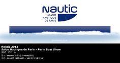 Nautic 2013 Salon Nautique de Paris - Paris Boat Show 파리 보트 쇼