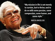 Piece  of advice from Maya Angelou