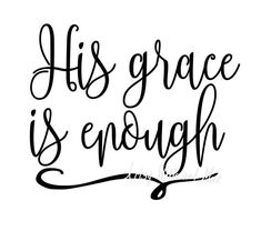 His grace is enough svg, Christian svg CUT file, God's grace svg, Silhouette Cameo or Cricut, Christ Silhouette Cameo Machine, Silhouette Cameo Projects, Silhouette Design, Thursday Quotes, Cricut Creations, Vinyl Projects, Vinyl Designs, Svg Cuts, Cricut Design