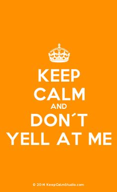 [Crown] Keep Calm And Don't Yell At Me