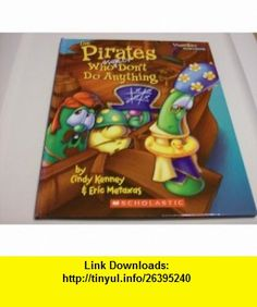 VeggieTales - The Pirates Who Usually Dont Do Anything (Values To Grow By) (9780717298723) Cindy Kenney, Eric Metaxas , ISBN-10: 0717298728  , ISBN-13: 978-0717298723 ,  , tutorials , pdf , ebook , torrent , downloads , rapidshare , filesonic , hotfile , megaupload , fileserve