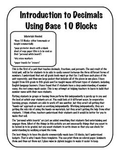 This is an introductory lesson for decimals. It includes a printable set of base 10 blocks, detailed instructions on how to teach the lesson, examp...