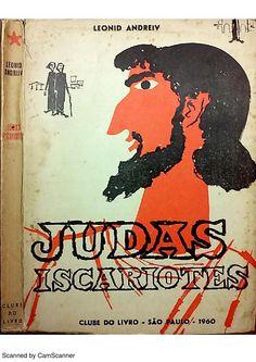 Judas Iscariotes, de/by Leonid Andreiev. TRadução de (translation by) Henrique L. Alves. Clube do Livro, São Paulo, 1960. Contos deste volume (content): Judas Iscariotes; Era uma vez; O Nada; O Grande Slam; Valia; A Máscara.