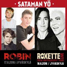 Sataman Yössä Robin, Benjamin, Lucas ja Roxette (SWE). Tapahtuma on ikärajaton, mutta alle 14 vuotiaita pyydetään saapumaan paikalle huoltajan seurassa.