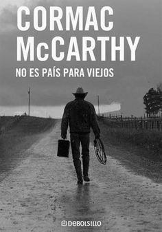 NO ES PAÍS PARA VIEJOS de Cormac McCarthy (1933- ). El veterano de Vietnam Moss descubre por casualidad la sangienta escena de una carnicería entre narcos en algún lugar de la frontera entre Texas y México. A partir de este momento comienza una huída sin descanso. El sur mas profundo de los EE.UU, suele ser el escenario de las novelas de McCarthy. El suspense y la dureza son su territorio con personajes igualmente duros y amorales. Su estilo, descriptivo, nos provoca imágenes impactantes.