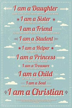 I am a: Daughter, Sister, Friend, Student, Helper, Princess, Treasure, Child, Soul. I am a Christian! #cdff #christianinspiration #onlinedating