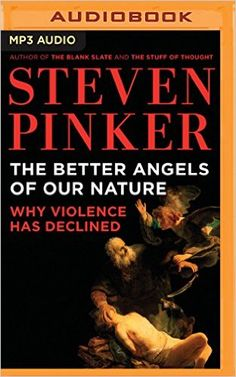 The Better Angels of Our Nature: Why Violence Has Declined: Steven Pinker, Arthur Morey: 9781531823979: Amazon.com: Books