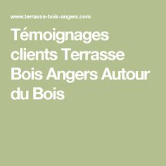 Témoignages clients Terrasse Bois Angers Autour du Bois