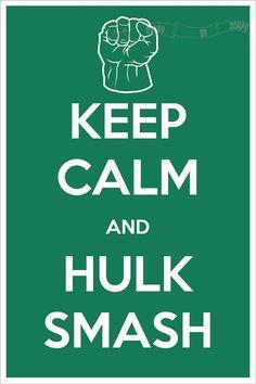 Keep Calm and Hulk Smash