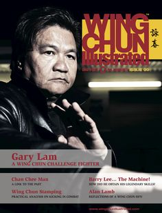 Issue No. 9 of Wing Chun Illustrated features Sifu Gary Lam on the cover. For a complete Table of Contents, please visit: http://www.wingchunillustrated.com/issue-9-table-of-contents/