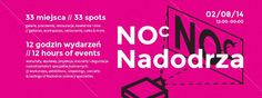02/08 from 12pm-12am Nadodrze Night. Check this out for more info: https://www.facebook.com/events/1462846630652077/1466526996950707/?notif_t=like