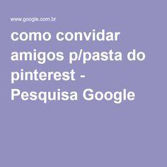 como convidar amigos p/pasta do pinterest - Pesquisa Google