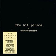 Hit Parade (3CD + DVD): The Wedding Present - propermusic.com