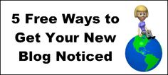 5 Free Ways To Get Your New Blog Noticed