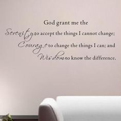 God Grant Me The Serenity to Accept The Things Wall Decal