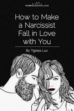 How to Make a Narcissist Fall in Love with You - https://themindsjournal.com/make-narcissist-fall-in-love/