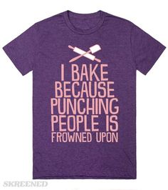 I Bake Because Punching People Is Frowned Upon (pink) | Show off your awesome baking skills with this shirt. It's also a great shirt to justify all your baking! Make this shirt part of your life for those awesome all day baking days. #Baking
