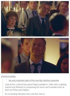 Papa Lestrade (Not to mention that he's standing next to Mrs. Hudson, aka the two parental figures being placed together in a shot)