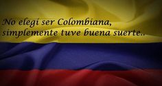 No elegí ser colombiana, simplemente tuve buena suerte. My Roots, Auras, Spanish Quotes, Picture Quotes, Latina, Growing Up, Haha, Lily, Wallpapers