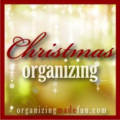 Want tons of ideas to get organized for Christmas? Go here and get started!
