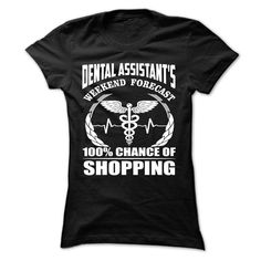Dental Assistant Weekend Forecast Hoodie/ T-Shirts, Hoodies. ADD TO CART ==► https://www.sunfrog.com/Funny/Dental-Assistant-Weekend-Forecast--HoodieT-shirt-Ladies.html?id=41382