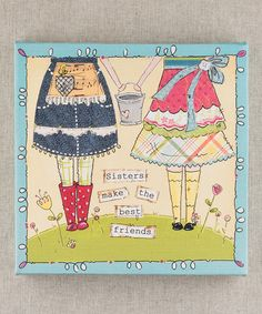This 'Sisters Make the Best Friends' Canvas Art is perfect! #zulilyfinds