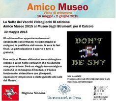 non prendete impegni per sabato 30 maggio!!! #AmicoMuseo #NottedeiVecchiVideogiochi #NVV2015 #Museodelcalcolo #Pisa