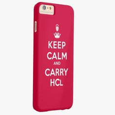 iPhone 6 Plus Cases | Keep Calm and Carry HCl iPhone 6 Plus Case