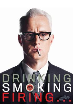 Roger Sterling. If only I smoked this could be my poster.