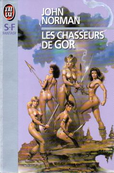 Publication: Les chasseurs de Gor  Authors: John Norman Year: 1994-03-17 ISBN: 2-277-23668-3 [978-2-277-23668-9] Publisher: J'ai Lu Pub. Series: J'ai Lu - Science Fiction Pub. Series #: 3668  Cover: Boris Vallejo